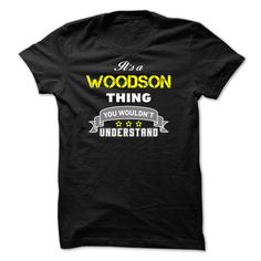 [Top tshirt name origin] Its a WOODSON thing.  Order Online  Its a WOODSON thing You wouldnt understand.  Tshirt Guys Lady Hodie  SHARE and Get Discount Today Order now before we SELL OUT  Camping a vest thing you wouldnt understand tshirt hoodie hoodies year name birthday a woodson its a
