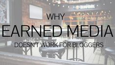Why Earned Media Doesn't Often Work for Bloggers