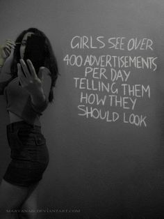 How society wants us to look and act and think is stupid we need to stand up for ourselves and step up and take a stand and show the world what real beauty is.