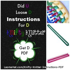 Knifty Knitter Instructions PDF . Users manual for the Round, Long and Rectangular looms, Works for the Boye, Darice, and Loops and Threads from Micheals