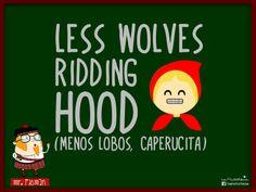 """Aprende inglés con el profesor Mr. Picman, hoy nos enseña: """"Menos lobos, caperucita"""" #mrpicmanmola #lapictoteca"""
