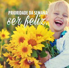 Prioridade da semana: ser feliz. #mensagenscomamor #frases #prioridade #felicidade #pensamentos