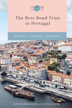 3 EPIC Portugal Road Trips – The Ultimate Road Trip Portugal Guide