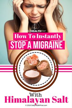How To Instantly Stop A Migraine With Himalayan Salt via @dailyhealthpost | http://dailyhealthpost.com/how-to-stop-migraines-with-himalayan-salt/