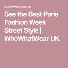 See the Best Paris Fashion Week Street Style | WhoWhatWear UK