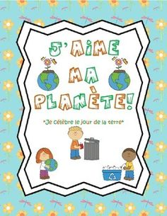 French Earth Day Package/Spring - Le jour de la terre/le p Earth Day Activities, Activities For Kids, Kindergarten Units, French Immersion, Vocabulary Cards, Classroom Language, Learning The Alphabet, Anti Bullying, Teaching French