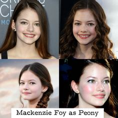 Mackenzie Foy is my second choice for Peony. I would actually prefer seeing Mackenzie as Peony instead of Willow because she, like Willow, has a true acting career, but unlike Willow, Mackenzie represents Peony through her looks too.