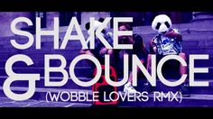 Antiplastic - Shake & Bounce (Wobble Lovers Remix)