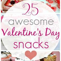 25 Awesome Valentine's Day Snacks