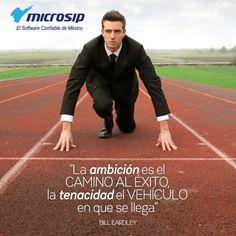 La ambición es el camino al éxito, la tenacidad el vehículo en que se llega. (Bill Eardley)