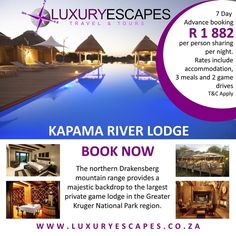 KAPAMA RIVER LODGE R 1 882 per person sharing per night. 7 Day Advance booking. Rates include accommodation, 3 meals and 2 game drives. T&C Apply
