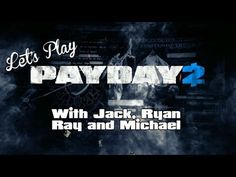 Lets Play - Payday 2