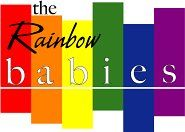 Rainbow Babies-- a central area for general information on the many aspects of GLBT pregnancies and parenting. We will also provide space for parents or would-be parents to share their stories about their respective paths to parenthood.