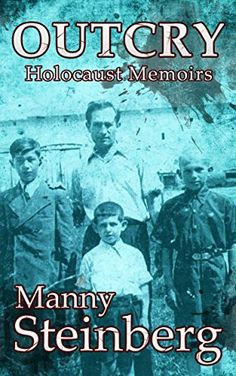 Outcry: Holocaust Memoirs (English Edition) de Manny Steinberg, An amazing story! http://www.amazon.es/dp/B00NVESZ7C/ref=cm_sw_r_pi_dp_-U4pub1NHQNJ9
