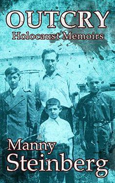 Outcry: Holocaust Memoirs by Manny Steinberg, http://www.amazon.com/dp/B00NVESZ7C/ref=cm_sw_r_pi_dp_d1K9ub0J6HFMH