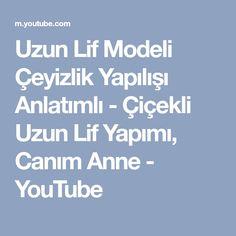 Uzun Lif Modeli Çeyizlik Yapılışı Anlatımlı - Çiçekli Uzun Lif Yapımı, Canım Anne - YouTube