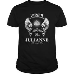 Never Underestimate Of A JULIANNENever Underestimate Of A JULIANNEJULIANNE