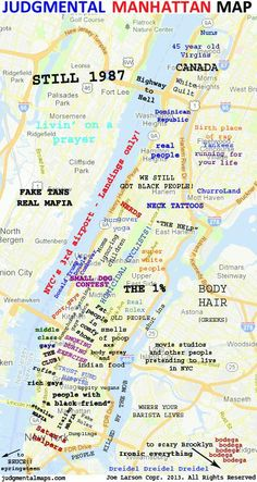 Fun Maps: Judgmental Map of NYC. A 'Judgmental Map' of Manhattan and NYC by Joe Larson This 'Judgmental Map' of New York City by Joe Larson, with some sweeping generalizations Ridgefield Park, Las Vegas, Palisades Park, Fort Lee, New York City Map, New York Life, Manhattan New York, I Love Ny, Us Map