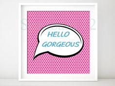 Hello Gorgeous Quote Print Art  Comic art  style  pop by SEAFOAM12