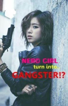 NERD GIRL turn into a GANGSTER!? (COMPLETED) - Introducing.. :) - MissSunako Gangsters, My Books, Nerd, Projects, Movies, Movie Posters, Films, Blue Prints, Film Poster