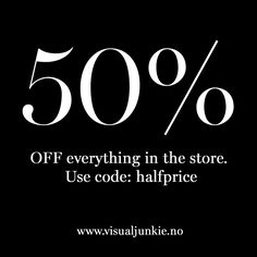 "Get 50% off your order in the store - www.visualjunkie.no - just use the code: ""halfprice"" to get your discount."
