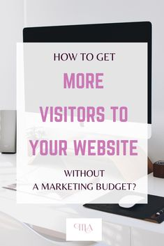 How to Get More Visitors on Your Website without a Marketing Budget? Blog post of Tiia Konttinen: www.tiiakonttinen.co #bloggingtips #blogtraffic #tiiakonttinen How To Create A Successful Blog, How To Start A Blog, How To Get, Blog Writing Tips, Writing Topics, Marketing Budget, Writing Challenge, Blog Topics, Online Entrepreneur