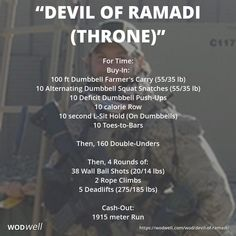 """""""Devil of Ramadi (Throne)"""" WOD - For Time: Buy-In:; 100 ft Dumbbell Farmer's Carry (55/35 lb); 10 Alternating Dumbbell Squat Snatches (55/35 lb); 10 Deficit Dumbbell Push-Ups; 10 calorie Row; 10 second L-Sit Hold (On Dumbbells); 10 Toes-to-Bars; Then, 160 Double-Unders; Then, 4 Rounds of:; 38 Wall Ball Shots (20/14 lbs); 2 Rope Climbs; 5 Deadlifts (275/185 lbs); Cash-Out:; 1915 meter Run"""