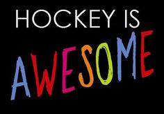 hockey is awesome