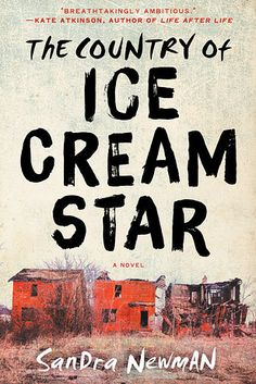 The Country of Ice Cream Star by Sandra Newman | 27 Of The Most Exciting New Books Of 2015a dystopian thriller set in the aftermath of a plague that kills those over the age of 20. When 15-year-old Ice Cream Star's brother begins to show symptoms of the disease, she embarks on a dangerous journey for the rumored cure.