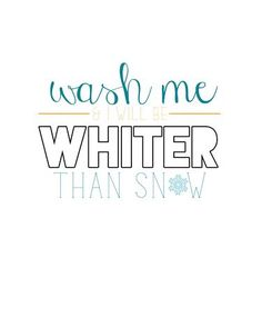 Made for the laundry room but would be great for the guest bath! -- Free Bible Verse Printable: Wash me and I will be whiter than snow