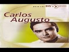 Carlos Augusto - Coleção Bis - CD Duplo Completo