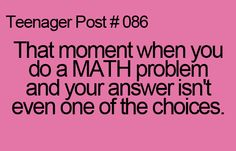 Teen quotes, teenager quotes, funny quotes, life quotes, i hate math Funny Relatable Memes, Funny Quotes, Life Quotes, Relatable Posts, Funny Teenager Quotes, Hilarious Jokes, Teenager Post 1, Teenager Posts Lol, Just In Case