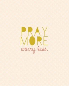 pray more worry less free printable art print