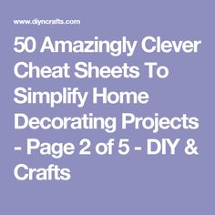 50 Amazingly Clever Cheat Sheets To Simplify Home Decorating Projects    Page 2 Of 5
