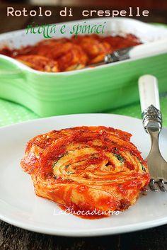 La Cuoca Dentro: Rotolo di crespelle ripieno di ricotta e spinaci