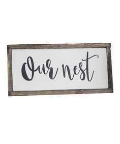 Look at this 'Our Nest' Handpainted Wall Sign on #zulily today!