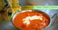 Paneer Butter Masala : Indian curry made with cottage cheese