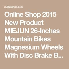 Online Shop 2015 New Product MIEJUN 26-Inches Mountain Bikes Magnesium Wheels With Disc Brake Bearing Hubs Integrally Wheelset | Aliexpress Mobile