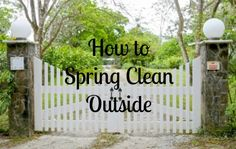 While time consuming this one is my favorite spring cleaning task of all ~ How to Spring Clean Outside (March 2015)