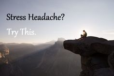 Stress Headaches? Try This. - Stress Management Place