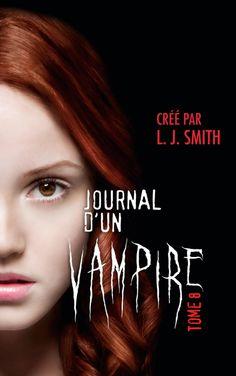 Journal d'un vampire, tome 8 - L.J. Smith - 430 pages -12 ans et plus #Livre #Jeunesse #Vampire