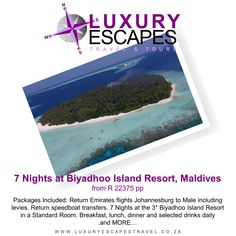 7 Nights at Biyadhoo Island Resort, Maldives from R 22375 pp Packages Included: Return Emirates flights Johannesburg to Male including levies. Return speedboat transfers. 7 Nights at the 3* Biyadhoo Island Resort in a Standard Room. Breakfast, lunch, dinner and selected drinks daily and MORE…