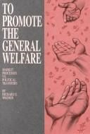 To Promote the General Welfare is an outstanding contribution to the literature on the welfare state. Richard Wagner convincingly demonstrates how the current array of welfare programs, and their destructive consequences, are the logical result of the political framework of majoritarian democracy. More: http://ppe.mercatus.org/publication/promote-general-welfare