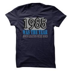(Tshirt amazing Design) 1985 Was The Year When Legends Were Born (Tshirt Legen) Hoodies, Tee Shirts