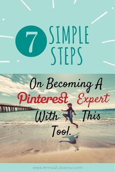 7 Easy Steps on Becoming a Pinterest Expert with @tailwind Tool via @AnnaZubarev