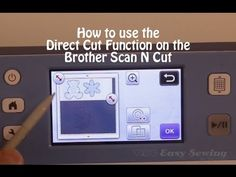 How to Use the Direct Cut Function on the Brother Scan N Cut | Easy Sewing For Beginners
