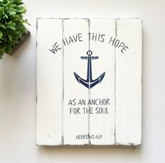 A personal favorite from my Etsy shop https://www.etsy.com/listing/271615989/we-have-this-hope-as-an-anchor-for-the