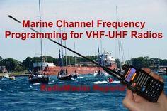 Marine Channel Frequency Programming for VHF-UHF Radios Radios, Survival Blog, Survival Aids, Marine Weather, Boat Navigation, Police Radio, Boat Radio, Emergency Radio, Radio Channels