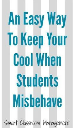 Smart Classroom Management: An Easy Way To Keep Your Cool When Students Misbehave