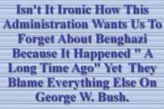 (obama benghazi hillary democrats) This is typical behaviour of narcissists. Liberal Agenda, Liberal Hypocrisy, Liberal Logic, Stupid People, We The People, Progressive Liberal, Long Time Ago, Obama, Things To Think About